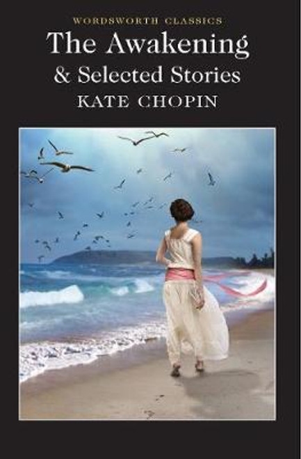Chopin, Kate / The Awakening and Selected Stories