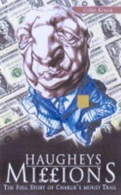 Keena, Colm / Haughey's Millions : Charlie's Money Trail