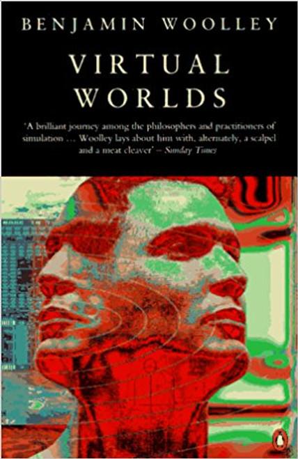 Woolley, Benjamin / Virtual Worlds