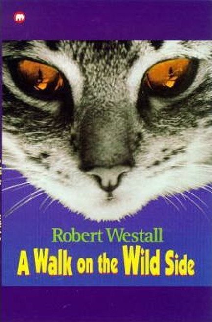 Westall, Robert / A Walk on the Wild Side