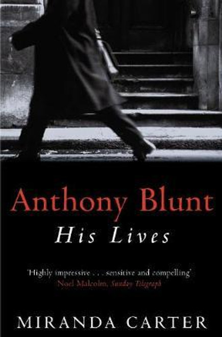 Carter, Miranda / Anthony Blunt : His Lives