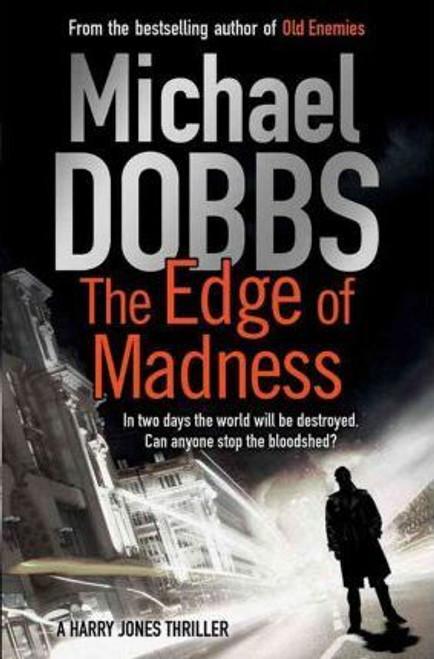 Dobbs, Michael / The Edge of Madness