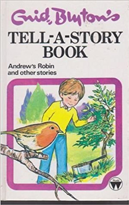 Blyton, Enid / TELL-A-STORY BOOK: ANDREW'S ROBIN AND OTHER STORIES