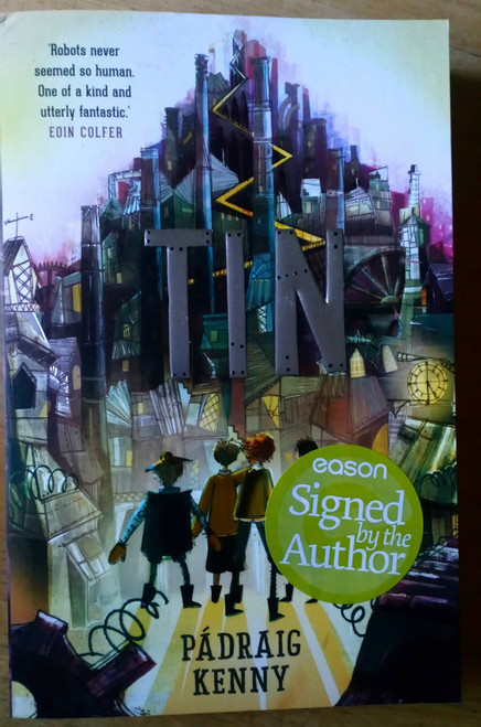 Kenny, Pádraig - Tin - SIGNED 1st Edition 2018 Brand NEW pb
