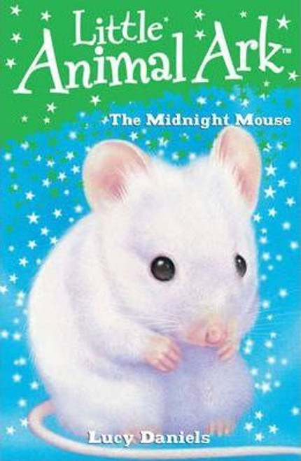 Daniels, Lucy / Little Animal Ark: The Midnight Mouse