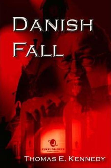 Kennedy, Thomas E. / Danish Fall (Large Paperback)