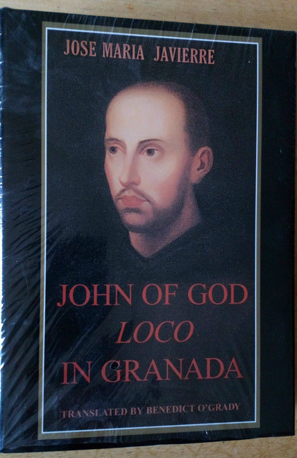 Javierre , Jose Maria - John of God -Loco in Granada HB 1st Ed 2000 sealed
