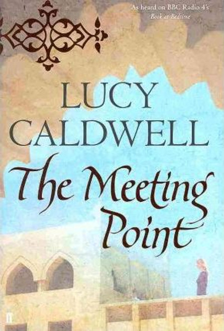 Caldwell, Lucy / The Meeting Point (Large Paperback)