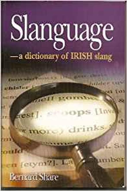Share, Bernard / Slanguage: Dictionary of Irish Slang (Large Paperback)