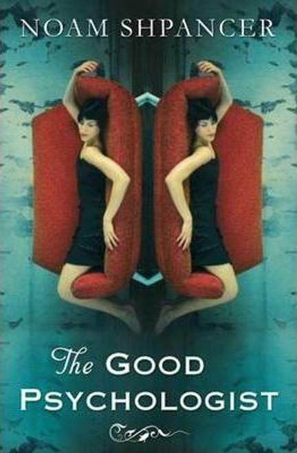 Shpancer, Noam / The Good Psychologist (Large Paperback)