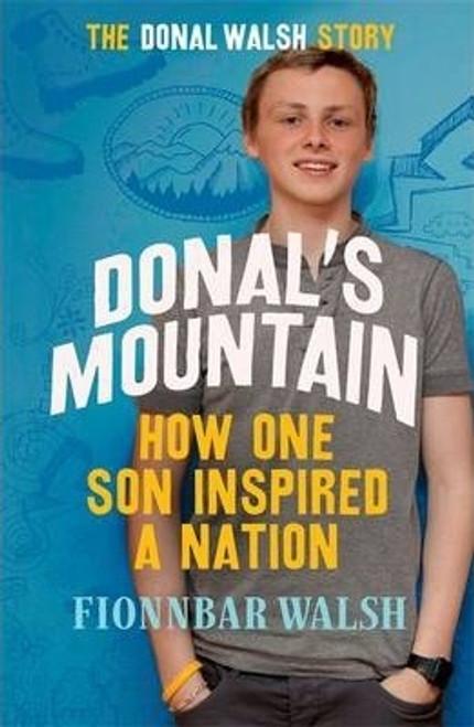 Walsh, Fionnbar / Donal's Mountain : How One Son Inspired a Nation (Large Paperback)