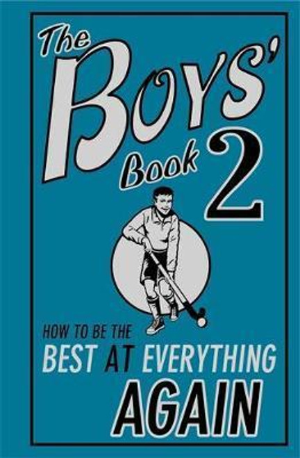 The Boys' Book 2 : How to Be the Best at Everything Again