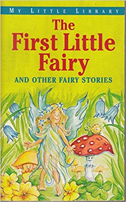The First Little Fairy and other Fairy Stories