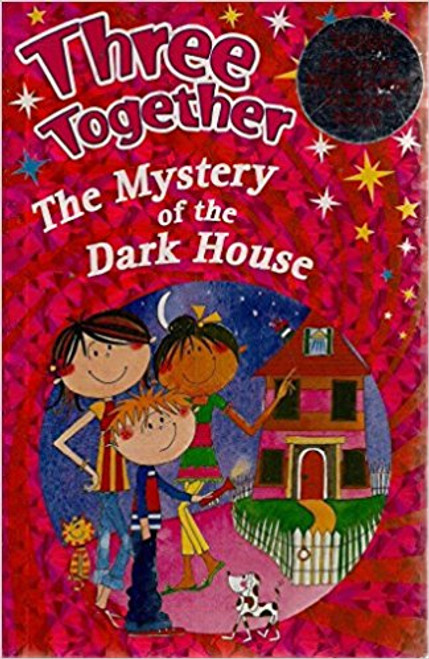 The Mystery of the Dark House: THREE TOGETHER