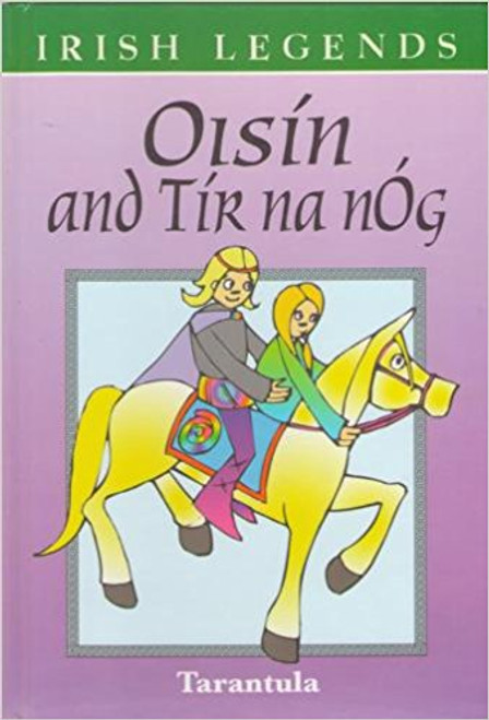 Irish legends: Oisin and Tir Na Nog