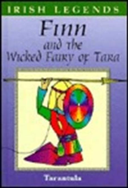 Irish legends: Legends Finn and the Wicked Fairy of Tara
