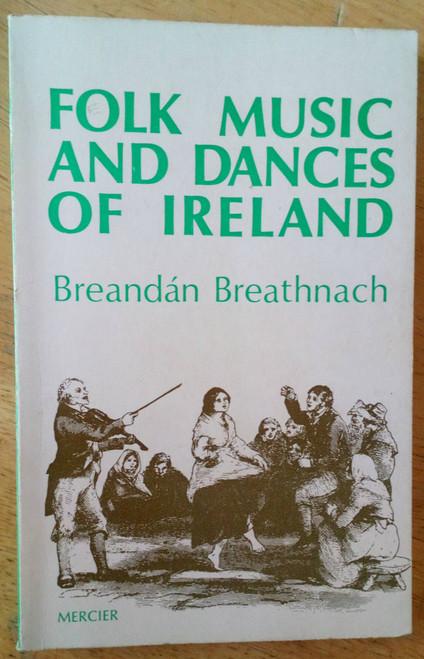 Breathnach, Breandán - Folk Music and dances of Ireland PB Mercier  1977 Revised