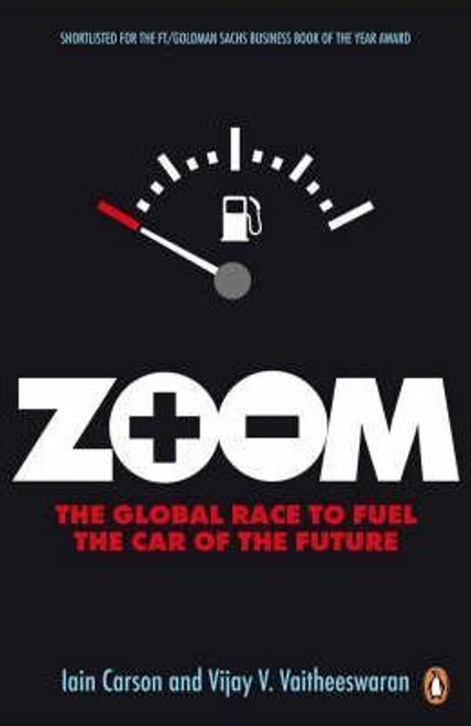 Carson, Iain / Zoom : The Global Race to Fuel the Car of the Future