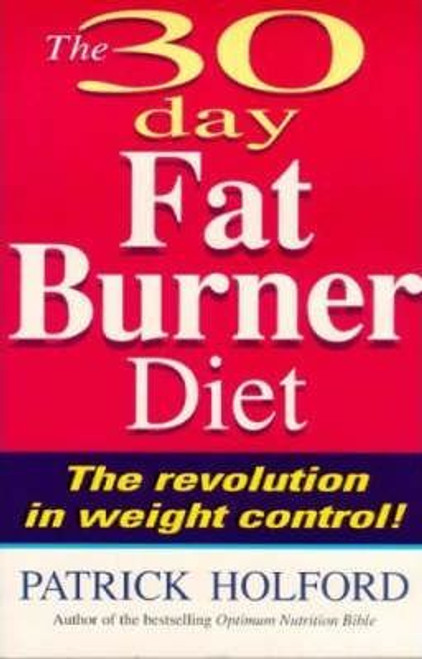 Holford, Patrick / 30-Day Fat Burner Diet