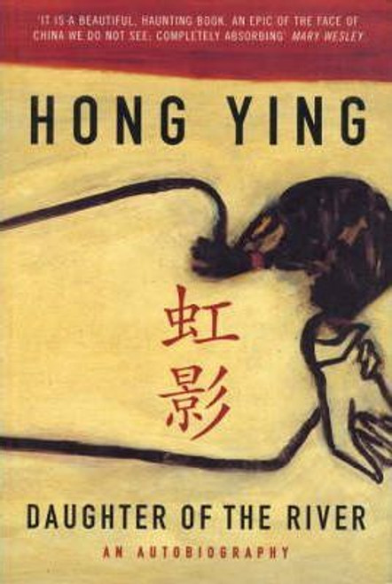 Ying, Hong / Daughter of the River : An Autobiography