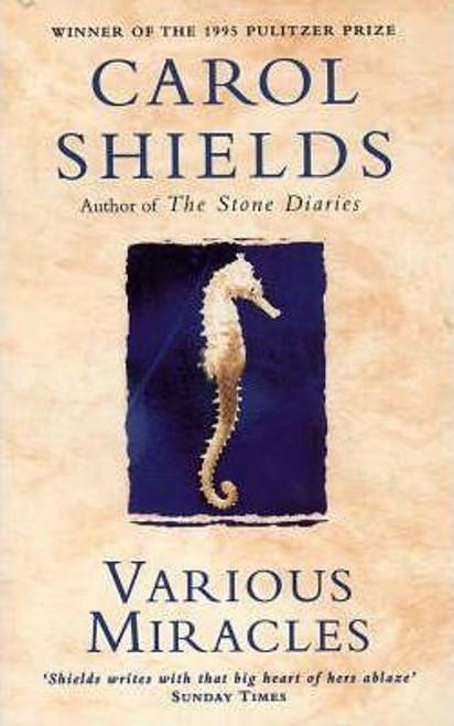 Shields, Carol / Various Miracles