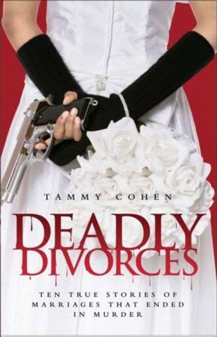 Cohen, Tammy / Deadly Divorces