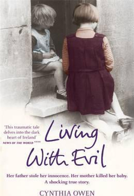 Owen, Cynthia / Living With Evil
