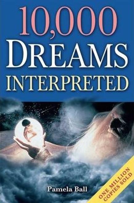 Ball, Pamela / 10,000 Dreams Interpreted