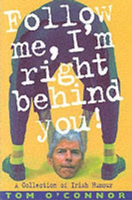 O'Connor, Tom / Follow Me I'm Right Behind You : A Treasury of Irish Humour