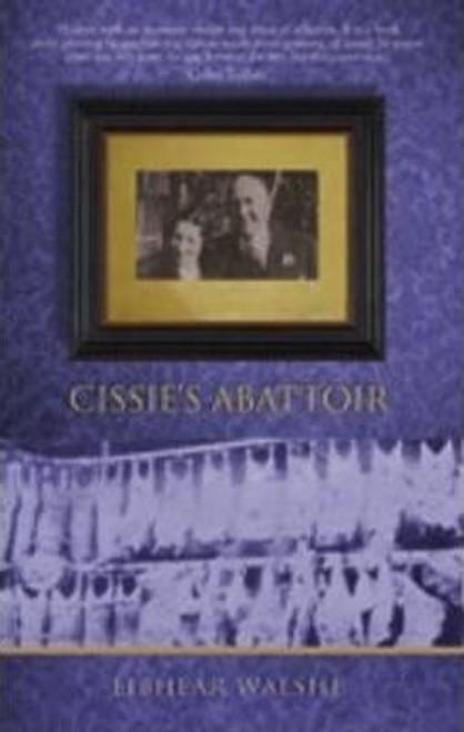 Walshe, Eibhear / Cissie's Abattoir