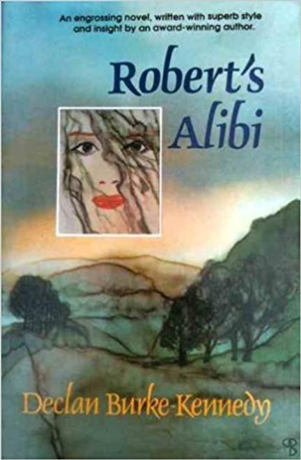 Burke-Kennedy, Declan / Robert's Alibi