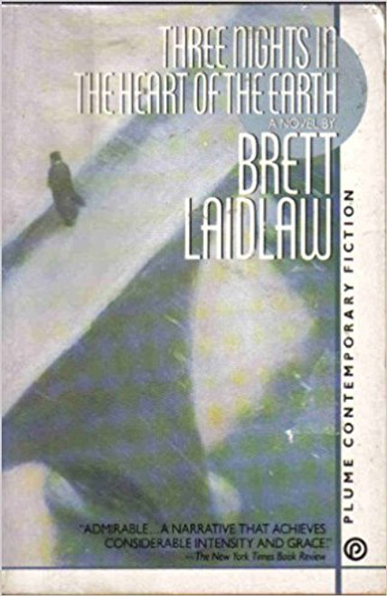 Laidlaw, Brett / Three Nights in the Heart of the Earth