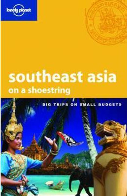 Lonely Planet Southeast Asia on a Shoestring