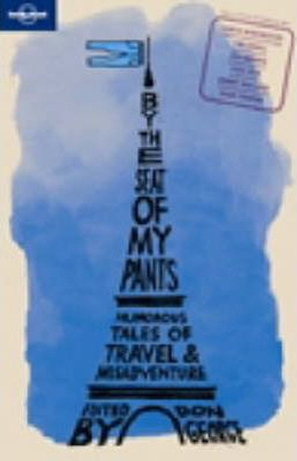 Lonely Planet By the Seat of My Pants
