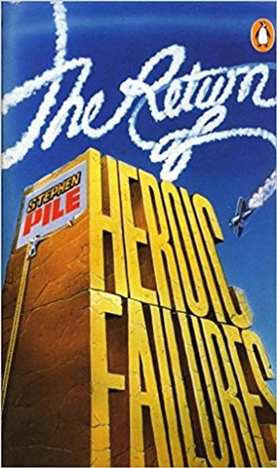 Pile, Stephen / The Return of Heroic Failures