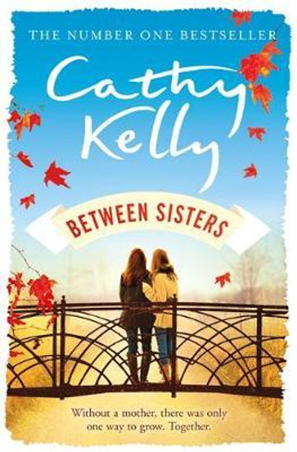 Kelly, Cathy / Between Sisters (Large Hardback)