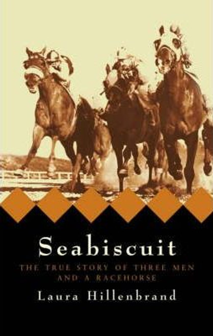 Hillenbrand, Laura / Seabiscuit : The True Story of Three Men and a Racehorse (Large Hardback)
