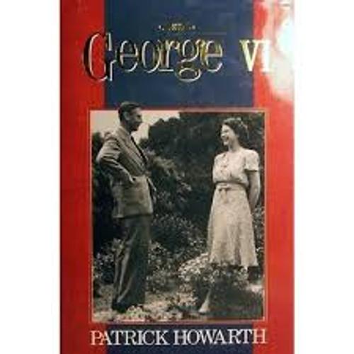 Howarth, Patrick / George VI (Large Hardback)
