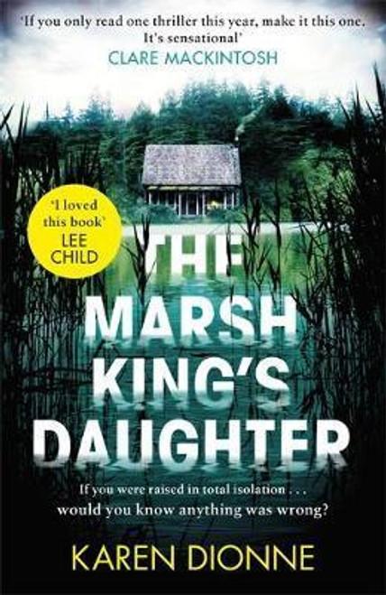 Dionne, Karen / The Marsh King's Daughter (Large Hardback)