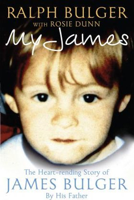 Bulger, Ralph / My James : The Heartrending Story of James Bulger by His Father (Large Hardback)