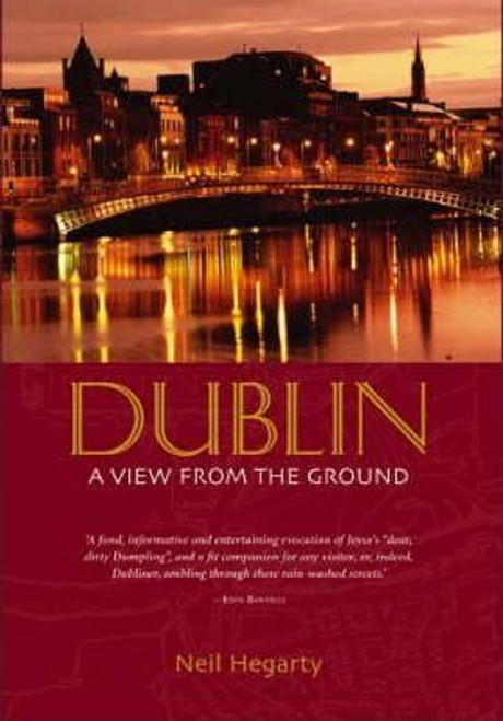 Hegarty, Neil / Dublin : A View From The Ground (Large Hardback)