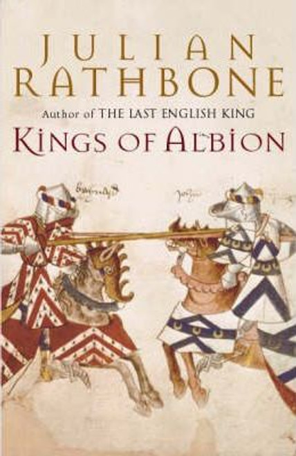Rathbone, Julian / Kings of Albion (Large Hardback)