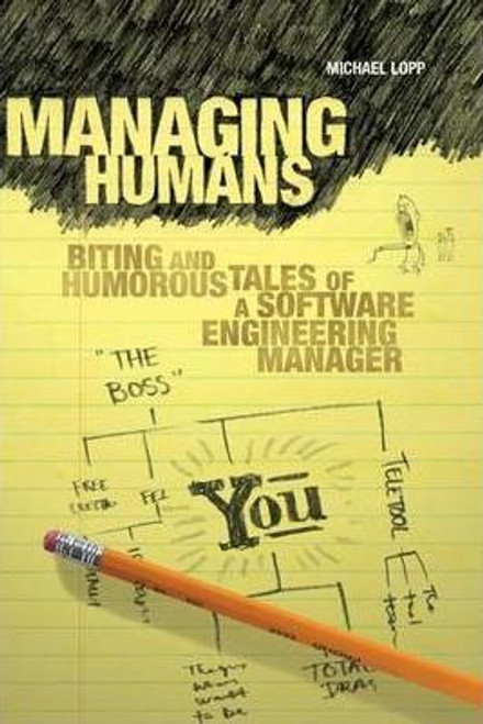 Lopp, Michael / Managing Humans : Biting and Humorous Tales of a Software Engineering Manager (Large Paperback)