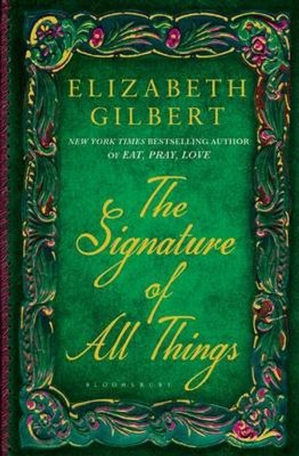 Gilbert, Elizabeth / The Signature of All Things (Large Paperback)