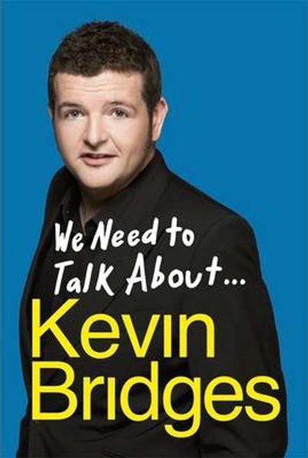 Bridges, Kevin / We Need to Talk About . . . Kevin Bridges (Large Paperback)