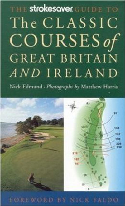 Faldo, Nick / The Strokesaver's Guide to Classic Golf Courses of Great Britain and Ireland (Large Paperback)