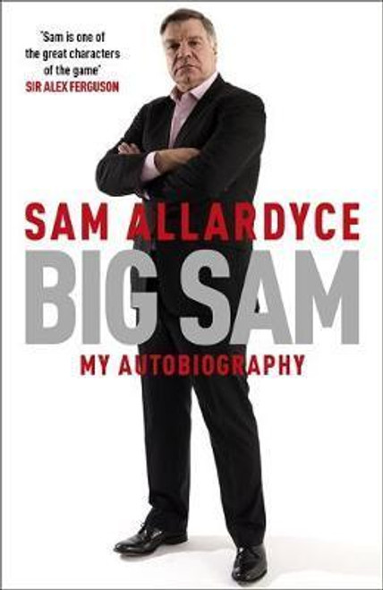 Allardyce, Sam / Big Sam: My Autobiography (Large Paperback)