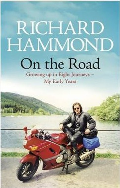 Hammond, Richard / On the Road : Growing up in Eight Journeys - My Early Years (Large Paperback)