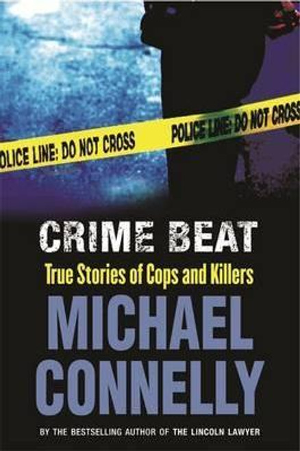 Connelly, Michael / Crime Beat : Stories of Cops and Killers (Large Paperback)