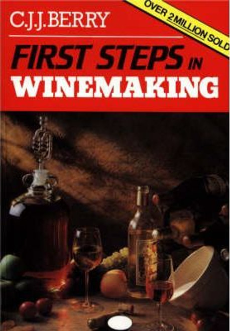 Berry, C.J.J. / First Steps in Wine Making (Large Paperback)